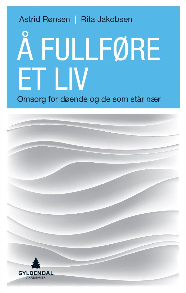 """Bokomslag til """"Å fullføre et liv"""""""